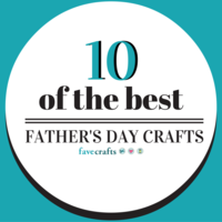 10 of the Best Father's Day Craft Ideas