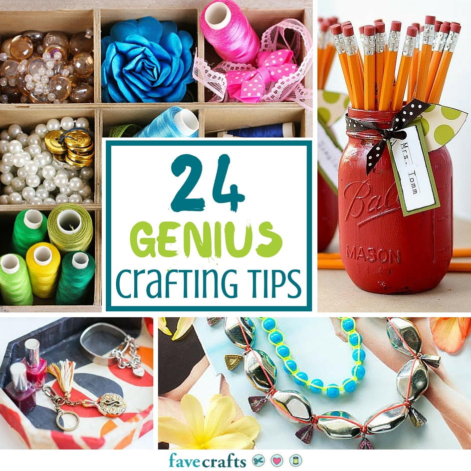 24 Genius Crafting Tips from Our Readers