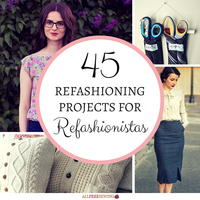 45 Refashioning Projects for Refashionistas