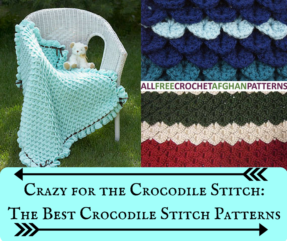 Crazy For The Crochet Crocodile Stitch 4 Crocodile Stitch Patterns