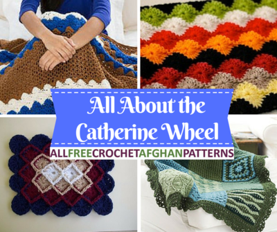 All About The Catherine Wheel How To And 10 Catherine Wheel Crochet