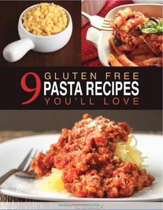 Super Easy Pasta Dishes: 9 Gluten Free Pasta Recipes You'll Love