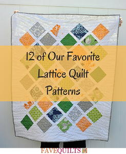 12 of Our Favorite Lattice Quilt Patterns