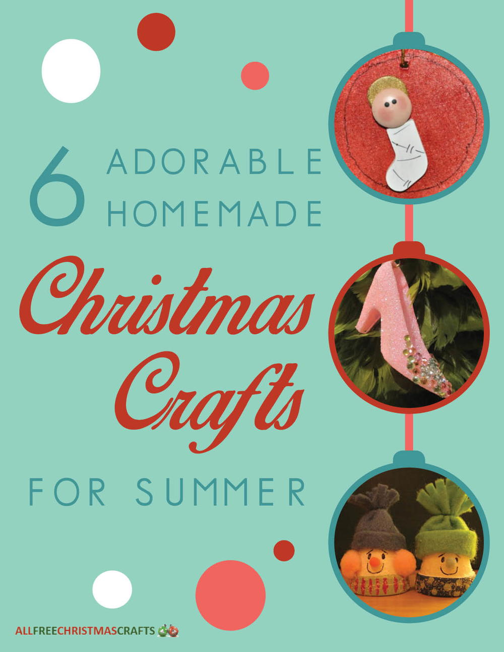 Free Christmas Crafts Ideas Part - 19: 6 Adorable Homemade Christmas Crafts For Summer Free EBook |  AllFreeChristmasCrafts.com