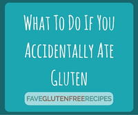 What To Do If You Accidentally Ate Gluten