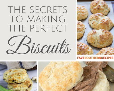 Secrets to Making the Perfect Biscuits