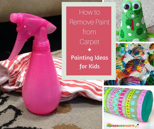 How to Remove Paint from Carpet and Painting Ideas for Kids