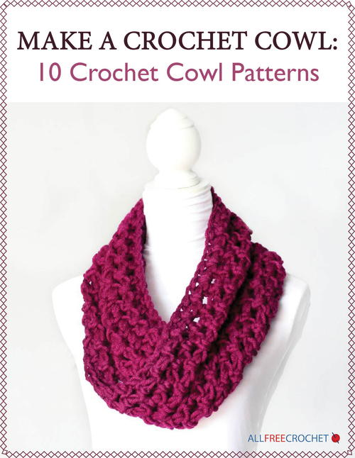 Make A Crochet Cowl 10 Crochet Cowl Patterns Allfreecrochet