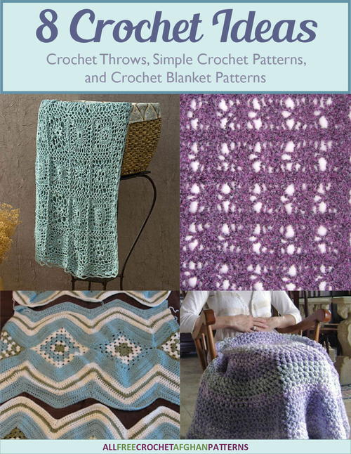 8 Crochet Ideas for Crochet Throws Simple Crochet Patterns and Crochet Blanket Patterns free eBook