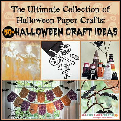 The Ultimate Collection Of Halloween Paper Crafts 55 Craft Ideas