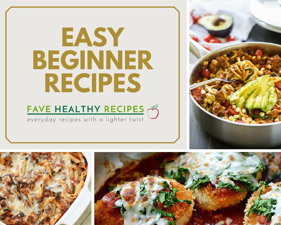 45 Easy Cooking Recipes for Beginners | FaveHealthyRecipes.com