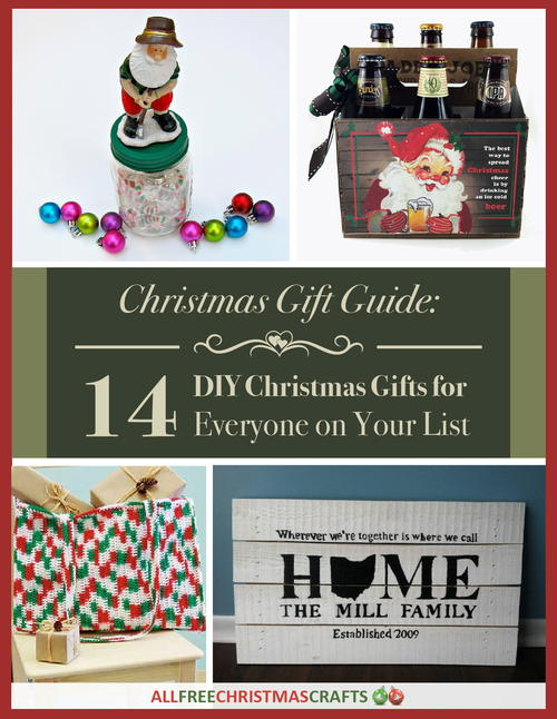 Christmas Gift Guide: 14 DIY Christmas Gifts for Everyone on Your ...