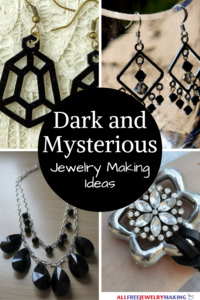 28 Dark and Mysterious Jewelry Making Ideas