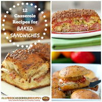 12 Casserole Recipes for Baked Sandwiches