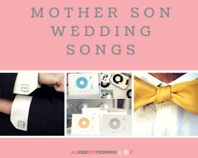23 Mother Son Wedding Songs | AllFreeDIYWeddings.com