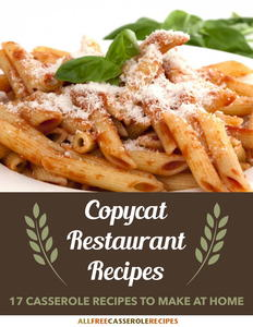 """Copycat Restaurant Recipes: 17 Casseroles to Make at Home"" Free eCookbook"