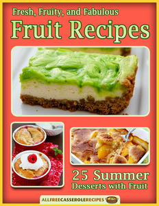 """Fresh, Fruity, and Fabulous Fruit Recipes: 25 Summer Desserts with Fruit"" Free eCookbook"