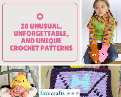 28 Unusual, Unforgettable, and Unique Crochet Patterns | FaveCrafts.com