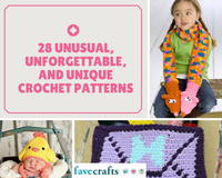 28 Unusual, Unforgettable, and Unique Crochet Patterns