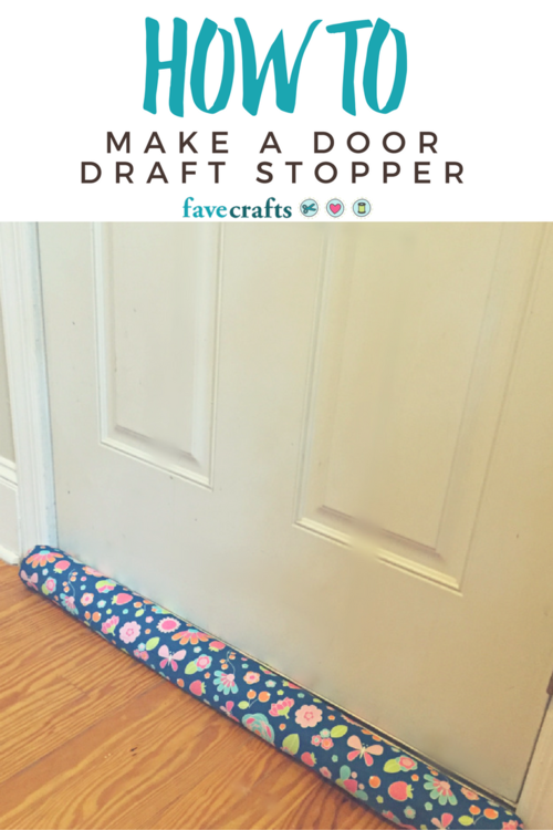 How to Make a Door Draft Stopper  sc 1 st  FaveCrafts & How to Make a Door Draft Stopper | FaveCrafts.com