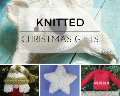 Knit Homemade Gift Ideas: 20 Knitted Christmas Gifts ...