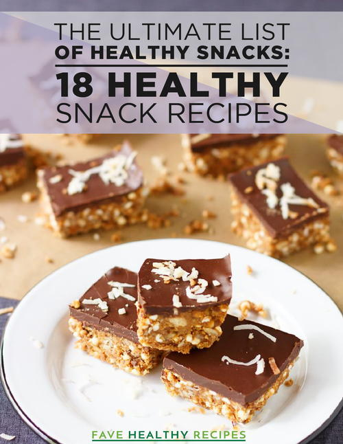 The Ultimate List of Healthy Snacks 18 Healthy Snack Recipes