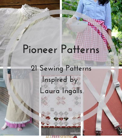 Pioneer Patterns 21 Sewing Patterns Inspired By Laura