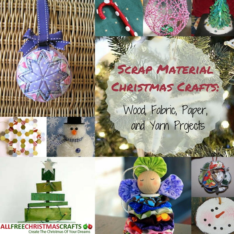 Scrap Material Christmas Crafts: 28 Wood, Fabric, Paper, And Yarn Projects  | AllFreeChristmasCrafts.com