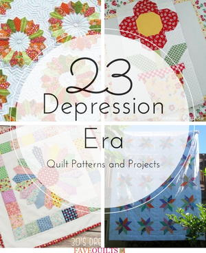 23 Depression Era Quilt Patterns and Projects