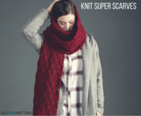 Knit Super Scarves: 12 Free Patterns