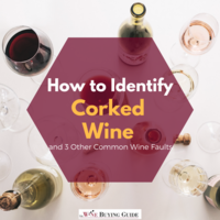 How to Identify Corked Wine and 3 Other Common Wine Faults
