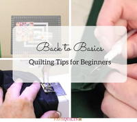 Back to Basics: Quilting Tips for Beginners
