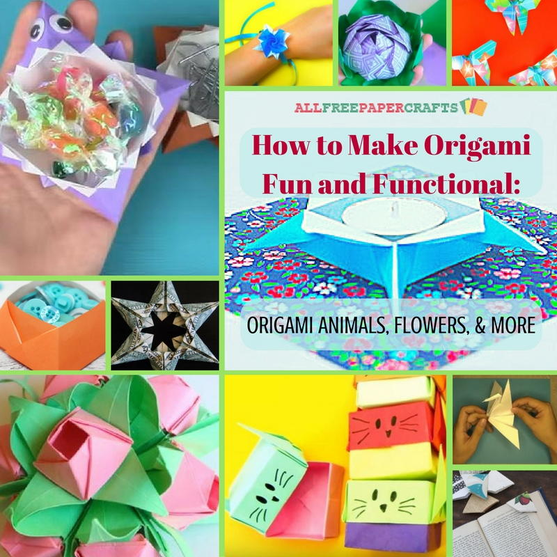 How To Make Origami Fun And Functional 17 Animals Flowers More