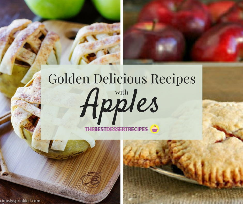 50+ Golden Delicious Recipes With Apples