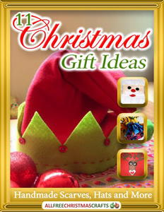 11 Christmas Gift Ideas: Handmade Scarves, Hats and More free eBook