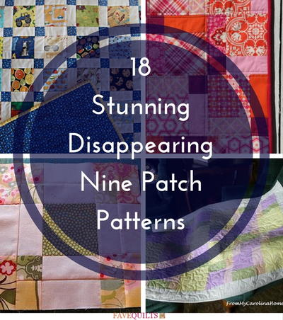 18 Stunning Disappearing Nine Patch Patterns | FaveQuilts.com : disappearing patch quilt - Adamdwight.com
