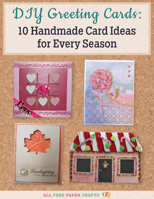 Diy greeting cards 10 handmade card ideas for every season free diy greeting cards 10 handmade card ideas for every season free ebook m4hsunfo