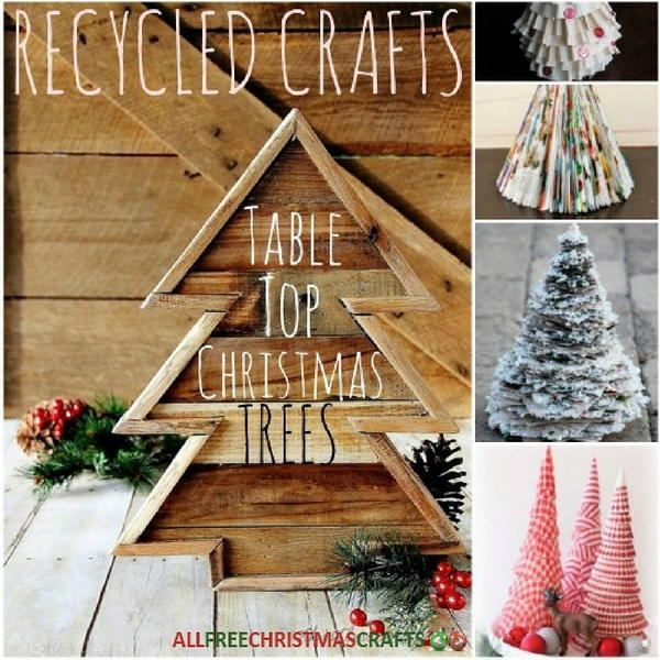 recycled crafts 24 table top christmas trees allfreechristmascraftscom - Recycled Christmas Decor