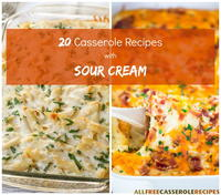 20 Casserole Recipes with Sour Cream
