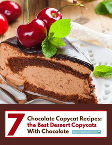 7 Chocolate Copycat Recipes: the Best Dessert Copycats with Chocolate Free eCookbook