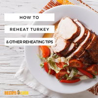 How to Reheat Turkey and Other Tips for Reheating Leftovers
