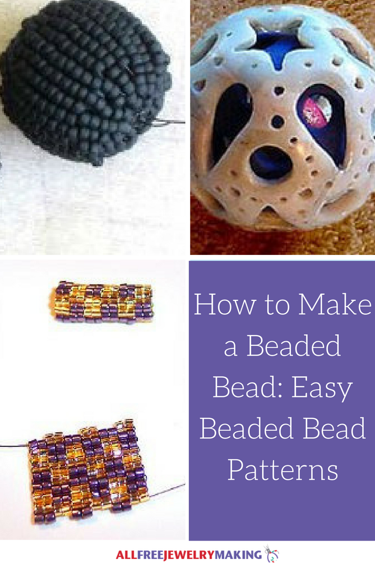 How to Make a Beaded Bead: 7 Easy Beaded Bead Patterns ...