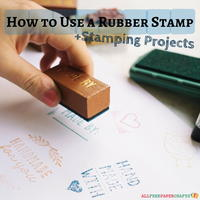 How to Use a Rubber Stamp + 10 Stamping Projects