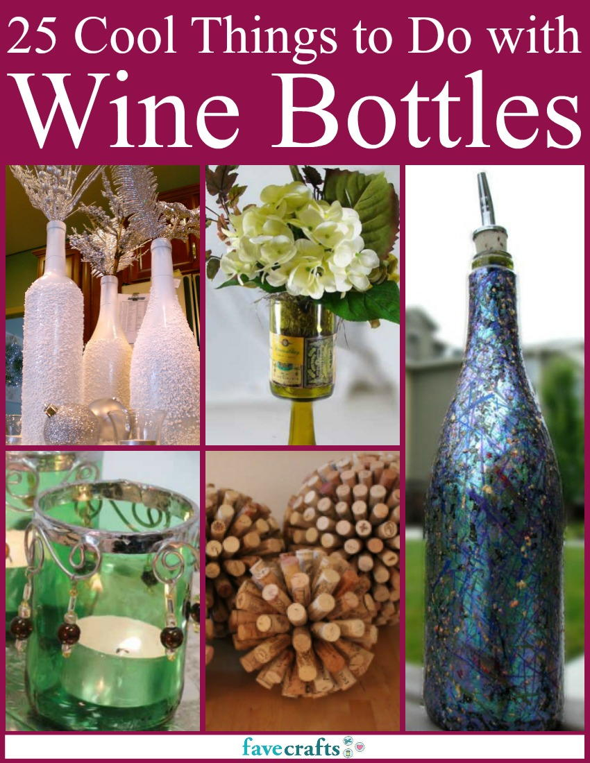 25 Cool Things to Do with Wine Bottles\