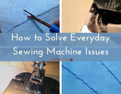 How to Solve Everyday Sewing Machine Issues