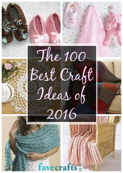 The 100 Best Craft Ideas Of 2016 Favecrafts