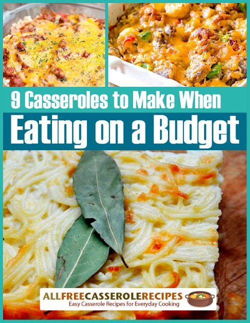 9 Casserole Recipes to Make When Eating on a Budget