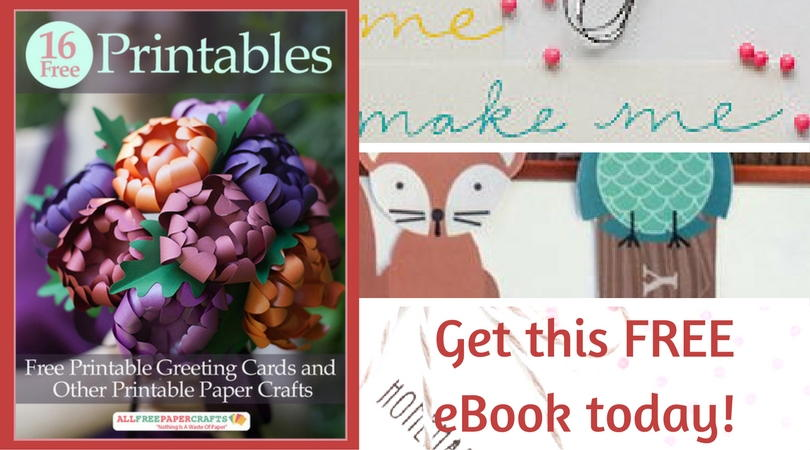 16 Free Printables Printable Greeting Cards And Other Paper Crafts EBook