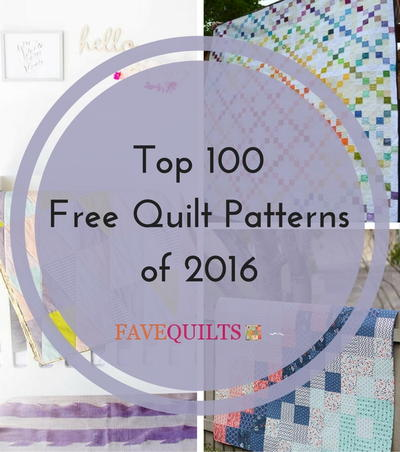 Top 100 Free Quilt Patterns of 2016