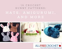 16 Crochet Bunny Patterns: Hats, Amigurumi, and More